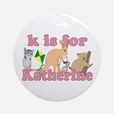 K is for Katherine Ornament (Round)