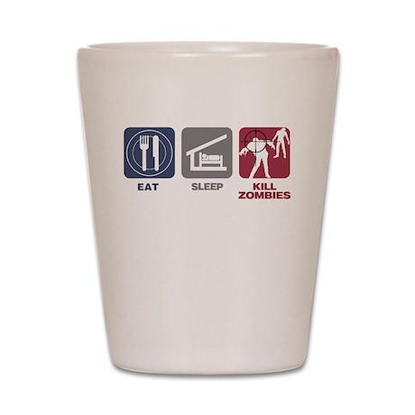 Eat Sleep Kill Zombies Shot Glass