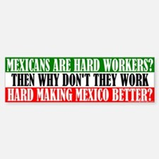 Mexicans Don't Work THAT Hard Bumper Bumper Bumper Sticker