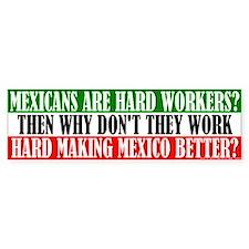 Mexicans Don't Work THAT Hard Bumper Bumper Sticker