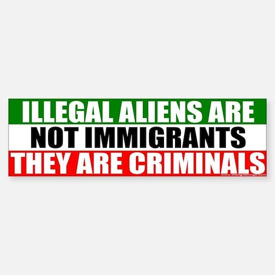 Illegal Means Criminal Bumper Bumper Bumper Sticker