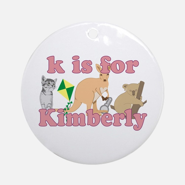 K is for Kimberly Ornament (Round)