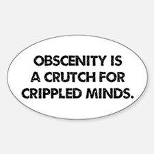 Obscenity is a crutch Decal