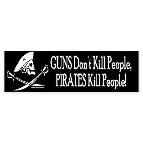 Guns Don't Kill People, Pirates Do Bumper Sticker