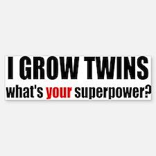 grow twins bumper Bumper Bumper Bumper Sticker