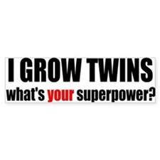 grow twins bumper Bumper Bumper Sticker