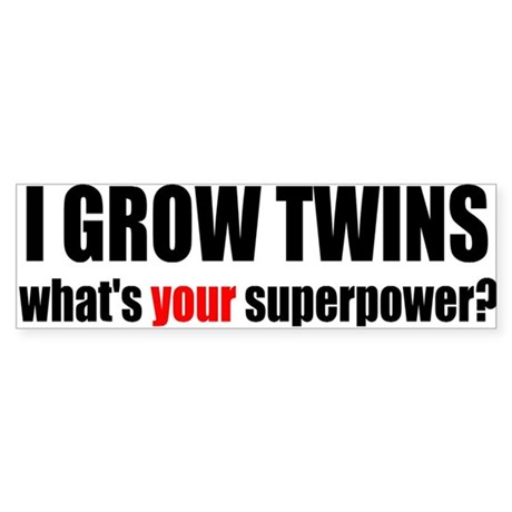 grow twins bumper Bumper Sticker