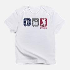 Eat Sleep Ballroom Dance Infant T-Shirt