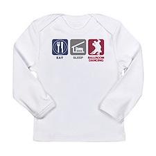 Eat Sleep Ballroom Dance Long Sleeve Infant T-Shir