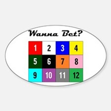 Wanna Bet? Sticker (Oval)