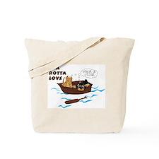 Funny A rotta love Tote Bag