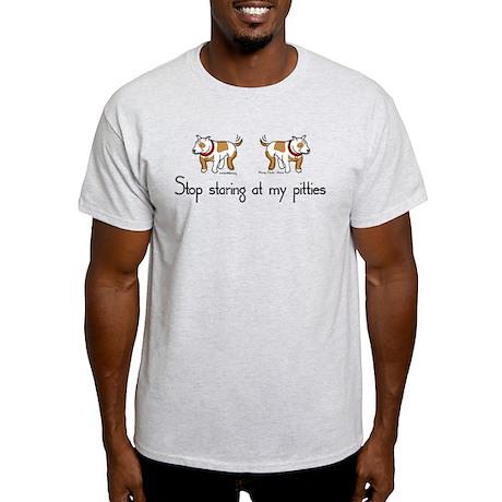 Stop Staring at my Pitties Light T-Shirt