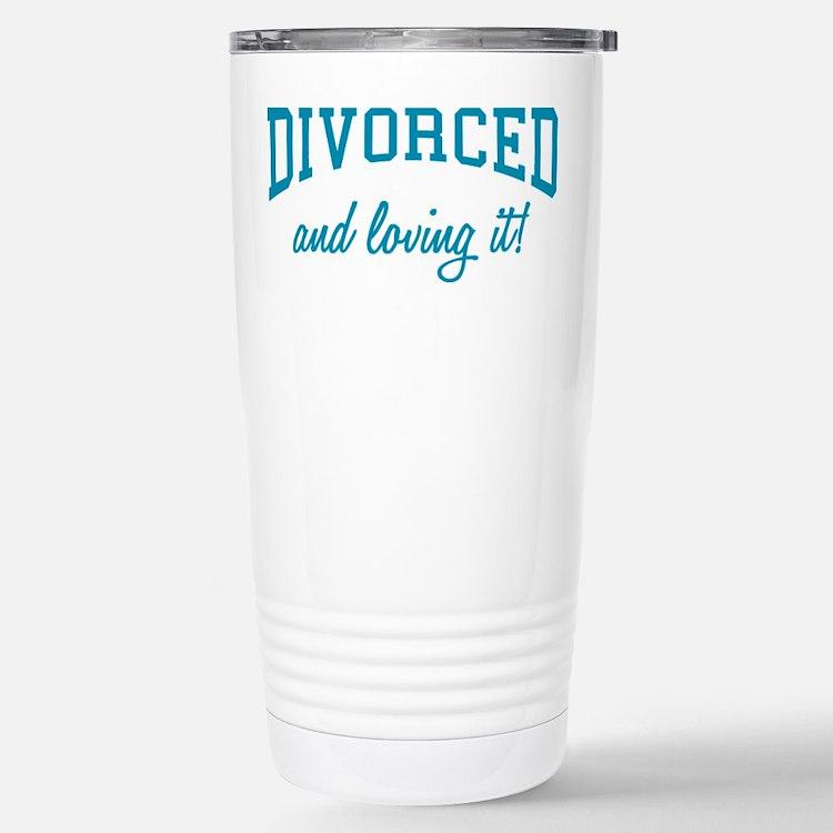 Divorced And Loving It Travel Mug