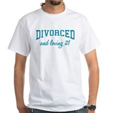 Divorced And Loving It Shirt