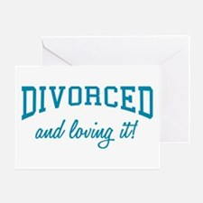 Divorced And Loving It Greeting Card