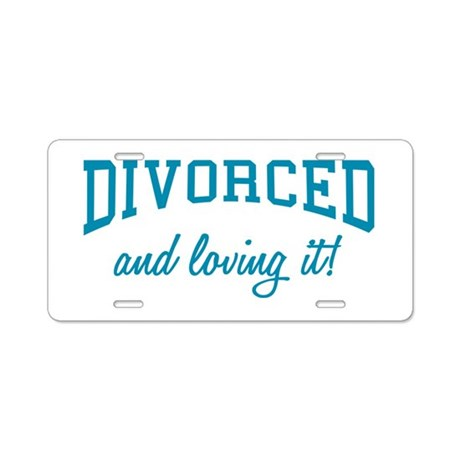 Divorced And Loving It Aluminum License Plate