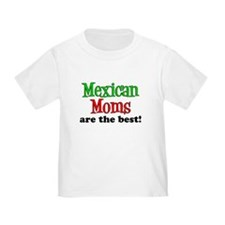 Mexican Moms Are The Best T