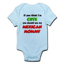Think I'm Cute Mexican Mommy Infant Bodysuit