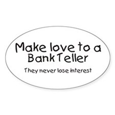 bank teller Oval Decal