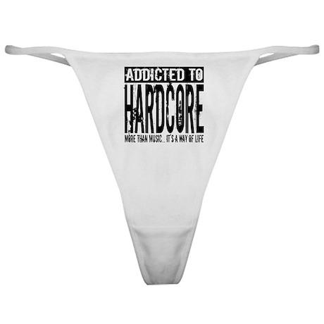 Addicted to Hardcore Classic Thong