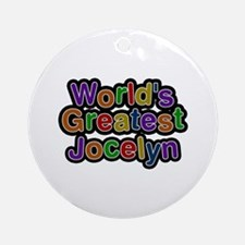 World's Greatest Jocelyn Round Ornament