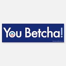 Obama-You Betcha! Sticker (Bumper)