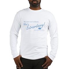 Extraordinary! (Sister) Long Sleeve T-Shirt