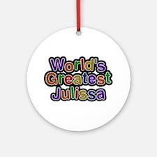 World's Greatest Julissa Round Ornament