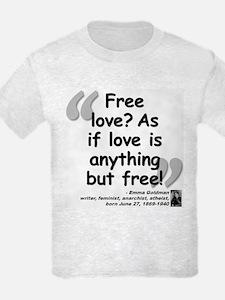 Goldman Love Quote T-Shirt