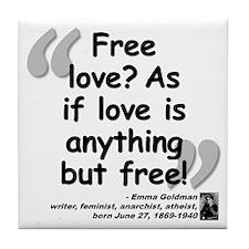 Goldman Love Quote Tile Coaster