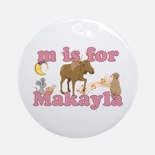 M is for Makayla Ornament (Round)