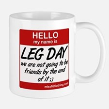 Hello my name is .... Leg day Mug