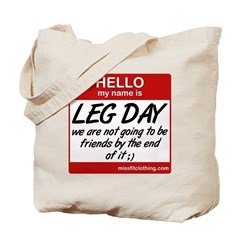 Hello my name is .... Leg day Tote Bag