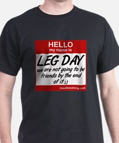 Hello my name is .... Leg day T-Shirt