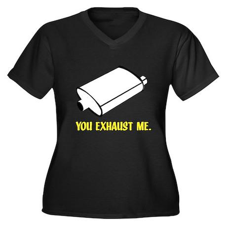 You Exhaust Me Women's Plus Size V-Neck Dark T-Shi