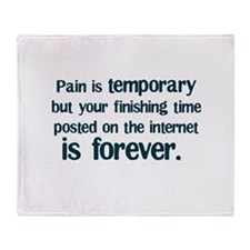 Pain is Temporary Throw Blanket