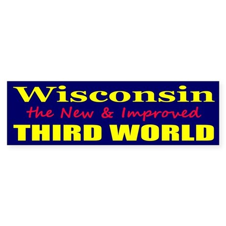 Wisconsin 3rd World bumper sticker Bumper Sticker