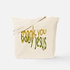 """Thank you baby Jesus"" Tote Bag"