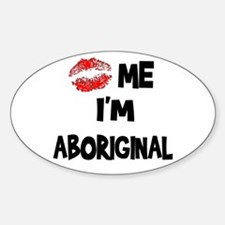 Kiss Me I'm Aboriginal Oval Decal