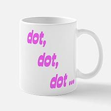 dot, dot, dot ... Mug