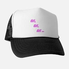 dot, dot, dot ... Trucker Hat