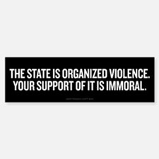 Statist Immorality Bumper Bumper Sticker