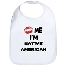 Kiss Me I'm Native American Bib