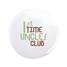 """1st Time Uncles Club (Green) 3.5"""" Button (100 pack"""