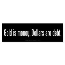 Gold is Money Bumper Sticker
