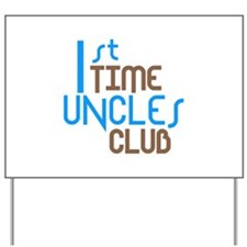 1st Time Uncles Club (Blue) Yard Sign
