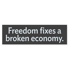 Freedom Fixes The Economy Bumper Sticker