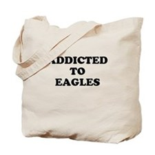 Addicted to Eagles Tote Bag
