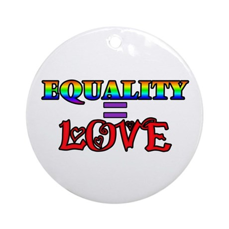 Equality = Love Ornament (Round)