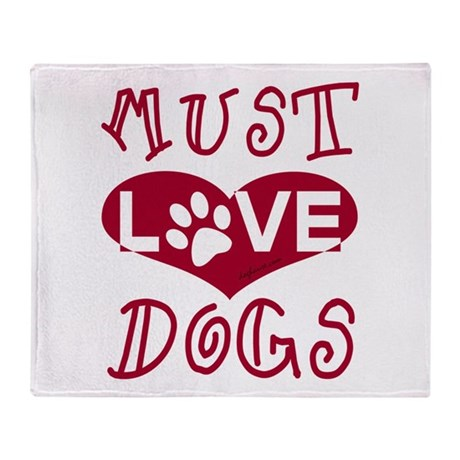 Must Love Dogs Throw Blanket
